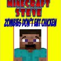 Diary Of A Wimpy Minecraft Steve: Zombies Don't Eat Chicken (Minecraft Books Book 1) Review