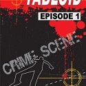 tabloid episode 1