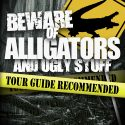 Beware_of_Alligators_and_Ugly_Stuff_cover