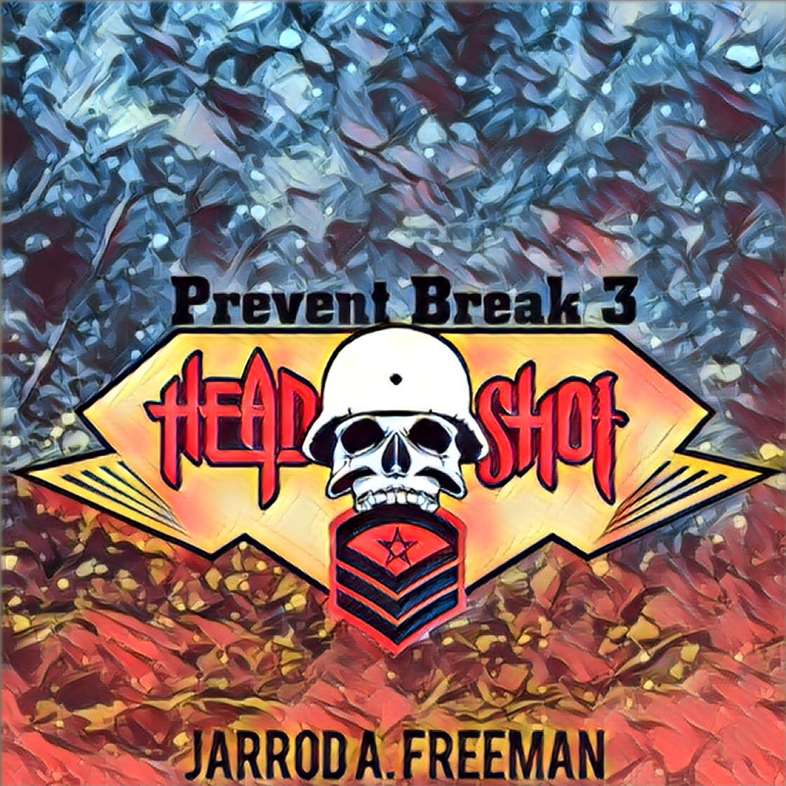 Prevent Break 3: Headshot