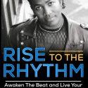Rise to The Rhythm