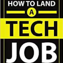 HOW TO LAND A TECH JOB