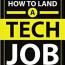 HOW TO LAND A TECH JOB