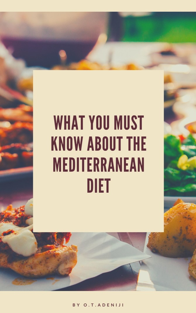 What You Must Know About The Mediterranean Diet By O. T. Adeniji